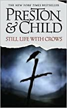 Still Life with Crows (Special Agent Pendergast Series #4) by Douglas Preston, Lincoln Child