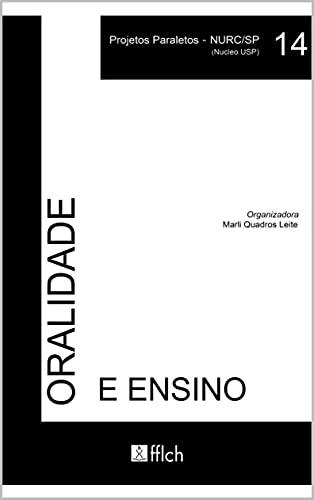 ORALIDADE E ENSINO: Volume 14 (PROJETOS PARALELOS - NURC/SP (NÚCLEO USP))