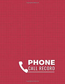 """Phone Call Record: Phone Message Log Book, Record messages, Follow Up, Telephone Memo Notebook, For Receptionists, Household, Offices, Business, Gifts ... 8.5"""" x 11"""" with 110 Pages. (Phone Call logs)"""