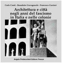 Architettura e città negli anni del fascismo in Italia e nelle colonie