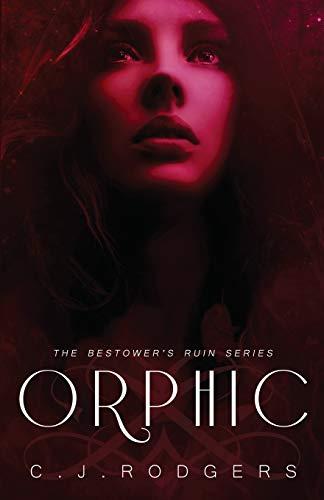 ORPHIC (The Bestower's Ruin)