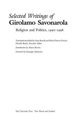 Selected Writings of Girolamo Savonarola: Religion and Politics, 1490-1498 (Italian Literature and Thought) by Girolamo Savonarola (2006-03-15)