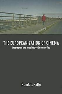 The Europeanization of Cinema: Interzones and Imaginative Communities