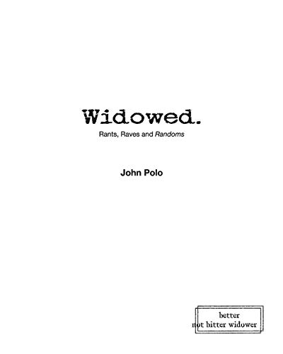Compare Textbook Prices for Widowed. Rants, Raves and Randoms  ISBN 9781974676972 by Polo, John