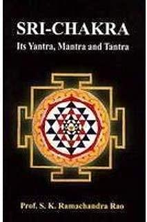 Sri Chakra Its Yantra, Mantra and Tantra