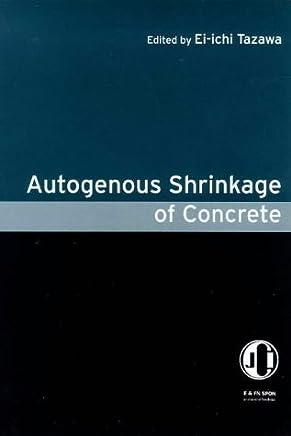 Autogenous Shrinkage of Concrete (English Edition)