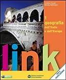 Link. Geografia dell'Italia e dell'Europa. Con atlante. Per le Scuole superiori. Con espansione online (Vol. 1)