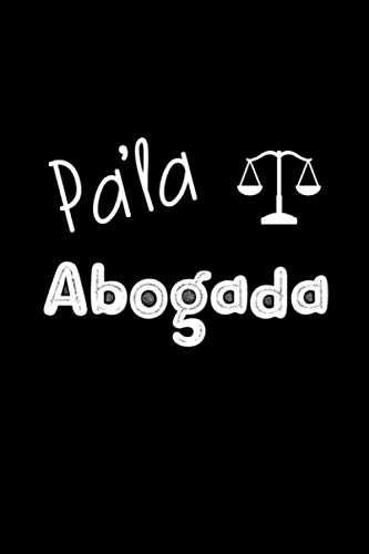 Pa' la Abogada: Libreta de Apuntes Para Abogados | Funny Spanish Appreciation Gift for Attorneys. Diario Para Escribir, Cuaderno para Regalo. Notebook Journal Paper