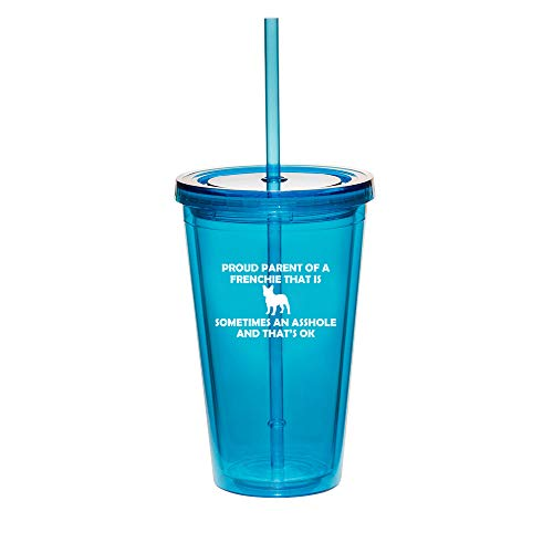16oz Double Wall Acrylic Tumbler Cup With Straw Proud Parent Frenchie French Bulldog (Light-Blue)