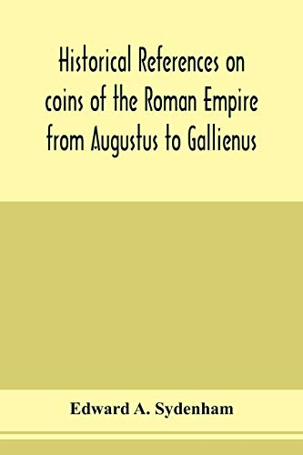 Historical references on coins of the Roman Empire from Augustus to Gallienus
