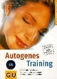 Autogenes Training. GU Ratgeber Gesundheit