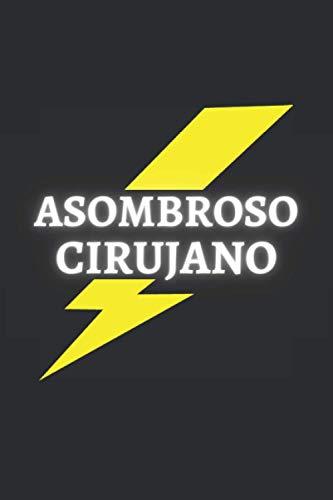 ASOMBROSO CIRUJANO: CUADERNO DE NOTAS. LIBRETA DE APUNTES, DIARIO PERSONAL O AGENDA PARA CIRUJANOS. REGALO DE CUMPLEAÑOS.