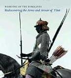 Warriors of the Himalayas: Rediscovering the Arms And Armor of Tibet (Metropolitan Museum of Art Series) - Donald J. Larocca