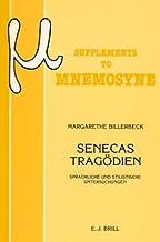 Senecas Tragodien: Sprachliche Und Stilistische Untersuchungen: Mit Anhangen Zur Sprache Des Hercules Oetaeus Und Der Octavia