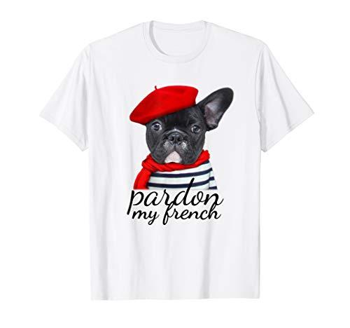 Pardon my french Bulldog Shirt Cute Frenchie T-Shirt