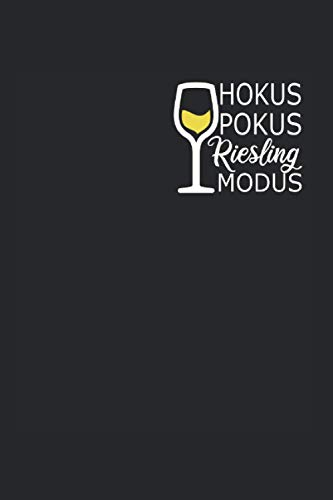 Hokus Pokus Riesling Modus: 6x9 liniertes Notizbuch | Weißwein Geschenk Spruch für Weinliebhaber, Winzer & Weintrinker