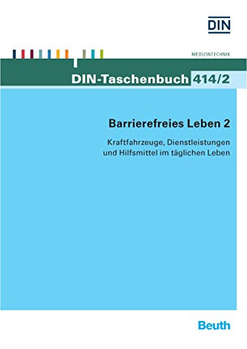 Barrierefreies Leben 2: Kraftfahrzeuge, Dienstleistungen und Hilfsmittel im täglichen Leben (DIN-Taschenbuch)