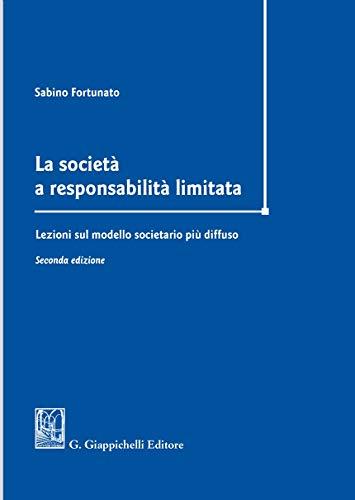 La società a responsabilità limitata. Lezioni sul modello societario più diffuso