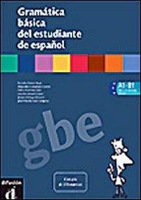 Gramática básica del estudiante de Español. Per le Scuole superiori
