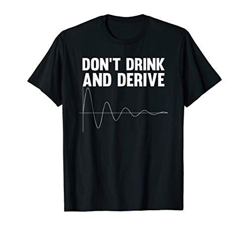 Don't Drink And Derive Math T-Shirt