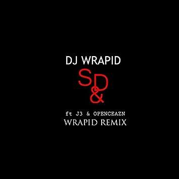 S&D (Remix) [feat. J3 & Openceazn]