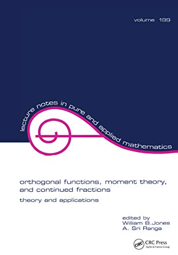Orthogonal Functions: Moment Theory and Continued Fractions (Lecture Notes in Pure and Applied Mathematics Book 199) (English Edition)