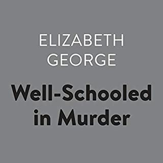 Well-Schooled in Murder     Inspector Lynley, Book 3              Written by:                                                                                                                                 Elizabeth George                               Narrated by:                                                                                                                                 Donada Peters                      Length: 14 hrs and 38 mins     3 ratings     Overall 4.0