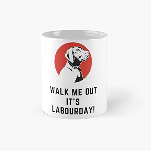 Tazza classica con scritta 'Walk Me Out It's Labor Day', idea regalo divertente per il caffè, 325 ml
