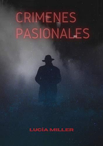 Crímenes Pasionales de Lucía Miller