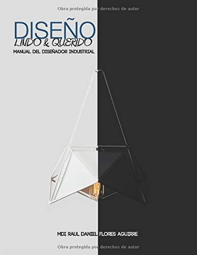 Diseño Lindo y Querido: Manual Fundamental del Diseñador Industrial (Spanish...