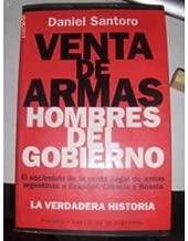 Venta de Armas, Hombres del Gobierno: El Escan(d)Alo de La Venta Ilegal de Armas Argentinas a Ecuador, Croacia y Bosnia (Espejo de La Argentina)