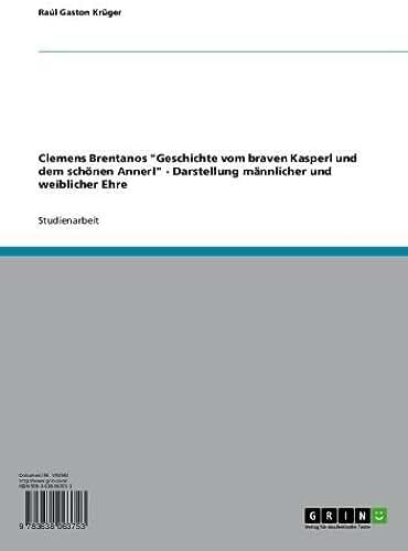 """Clemens Brentanos """"Geschichte vom braven Kasperl und dem schönen Annerl"""" - Darstellung männlicher und weiblicher Ehre (German Edition)"""