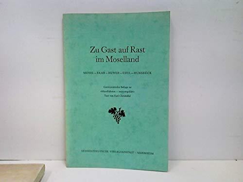 Moselfahrten weinvergoldet. Gastronom. Beil. Zu Gast auf Rast im Moselland. Mosel, Saar, Ruwer, Eifel, Hunsrück