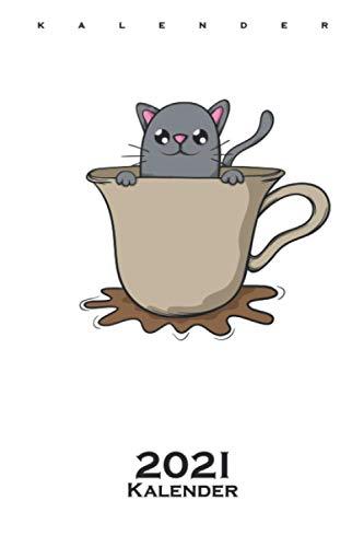 Katze Kaffee Kakao Tee Kater Maus Kalender 2021: Jahreskalender für Katzen- und Tierfreunde