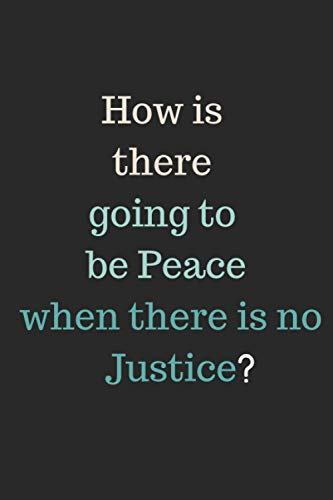 the most importaHow is there going to be Peace when there is no Justice nt thing courage honesty family let\'s go together boys common: journal ... 120 Pages for People they love CLIFF RICHARD.
