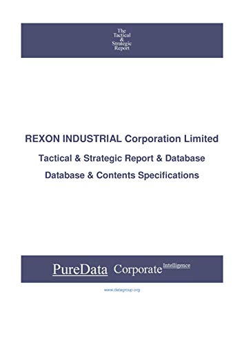 REXON INDUSTRIAL Corporation Limited: Tactical & Strategic Database Specifications - Taiwan perspectives (Tactical & Strategic - Taiwan Book 37240) (English Edition)