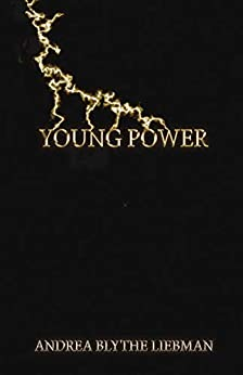 Young Power by [Andrea Blythe Liebman]