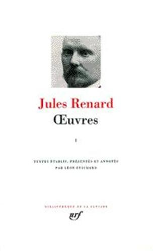 Jules Renard : Oeuvres, tome 1