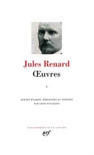 Jules Renard : Oeuvres, tome 1 (BIBLIOTHEQUE DE LA PLEIADE)