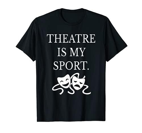 Theatre is My Sport Shirt Funny Cute Theater Drama Camiseta 🔥