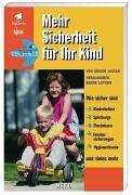 Mehr Sicherheit für Ihr Kind. Wie sicher sind Kinderbetten, Spielzeuge, Fahrräder, Auto-Kindersitze, Schulmöbel und vieles mehr