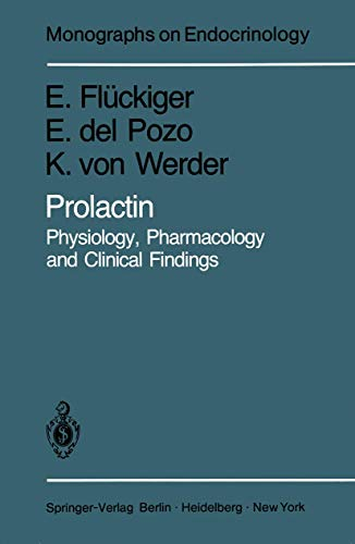 Prolactin: Physiology, Pharmacology and Clinical Findings (Monographs on Endocrinology (23), Band 23)