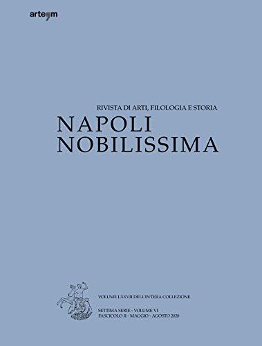 Napoli nobilissima. Rivista di arti, filologia e storia. Settima serie. Maggio-agosto 2020 (2020) (Vol. 5/2)