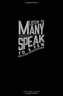 Listen To Many Speak To A Few: Daily Food Journal