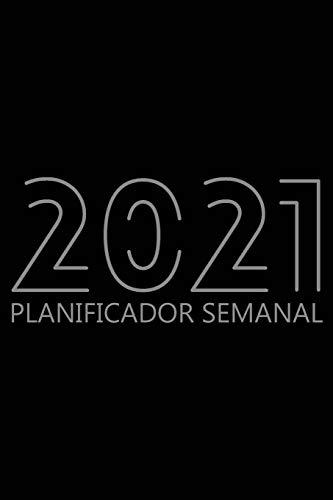 Planificador Semanal 2021: Agenda para 52 semanas, Calendario de 12 Meses, Libro Organizador Semanal para Actividades y Citas, Papel Crema, 6″ x 9″, 114 Páginas
