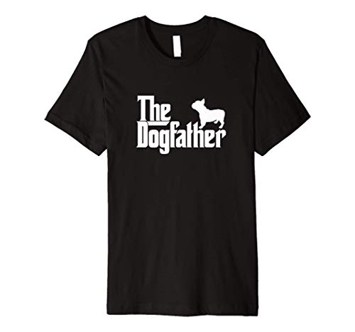 Mens French Bulldog Father Dad Shirt The Dogfather Gift Tee