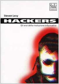Hackers Gli eroi della rivoluzione informatica