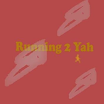 Running 2 Yah
