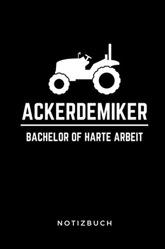 ACKERDEMIKER BACHELOR OF HARTE ARBEIT NOTIZBUCH: A5 Tagesplaner 120 Seiten | Agrarwissenschaften Geschenkidee | Geschenke für Studenten | Landwirtschaft | Studium | Bachelor | Master