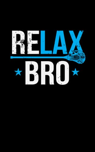 Relax Bro Lacrosse: Journal to keep all your memories, thoughts, and ideas
